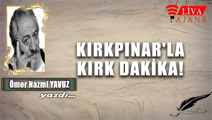 KIRKPINAR'LA KIRK DAKİKA!
