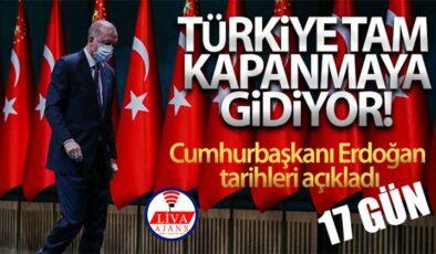 Cumhurbaşkanı Erdoğan Açıkladı Türkiye Tam Kapanmaya Gidiyor