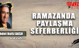 RAMAZANDA PAYLAŞMA SEFERBERLİĞİ