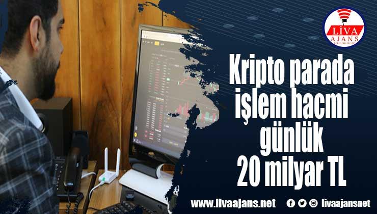 Kripto parada işlem hacmi günlük 20 milyar TL
