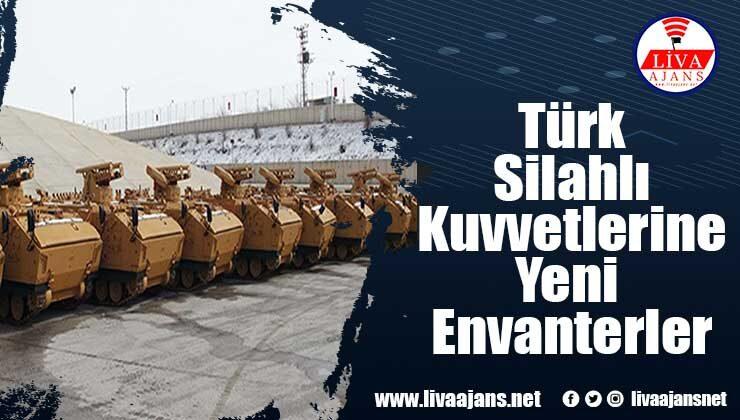 Türk Silahlı Kuvvetlerine Yeni Envanterler