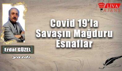 Covid 19'la Savaşın Mağduru Esnaflar