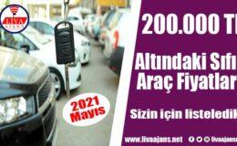 200.000 TL altındaki sıfır araç fiyatları