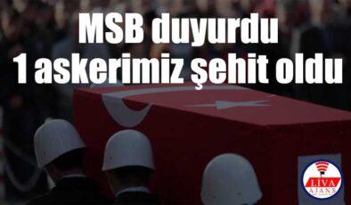 MSB duyurdu: 1 askerimiz şehit oldu