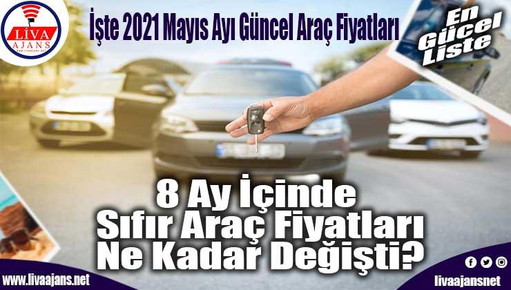 İşte 2021 Mayıs Ayı Güncel Araç Fiyatları