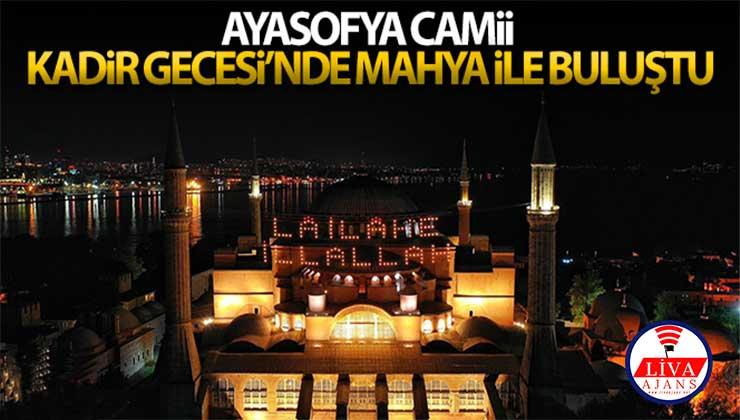 Ayasofya Camii, Kadir Gecesi'nde mahya ile buluştu
