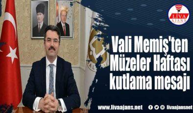 Vali Memiş'ten Müzeler Haftası kutlama mesajı