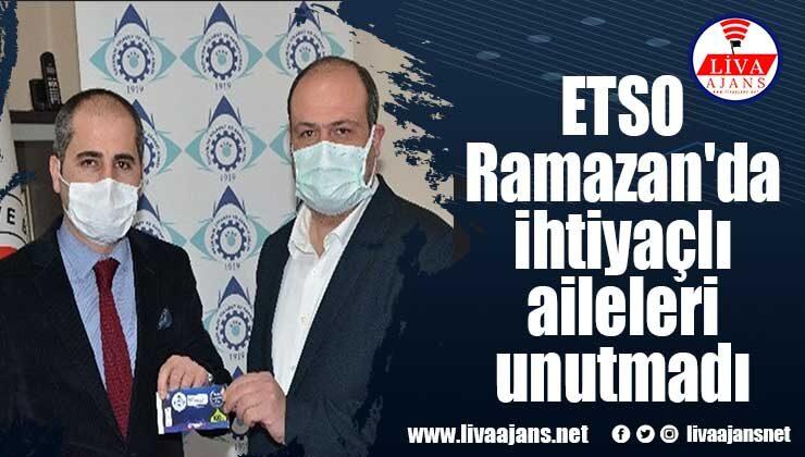 ETSO Ramazan'da ihtiyaçlı aileleri unutmadı