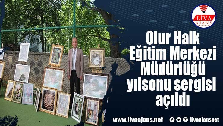 Olur Halk Eğitim Merkezi Müdürlüğü yılsonu sergisi açıldı
