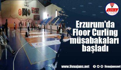 Erzurum'da Floor Curling müsabakaları başladı