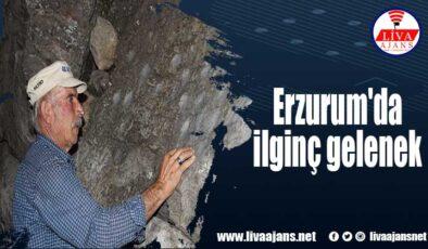 Erzurum'da ilginç gelenek