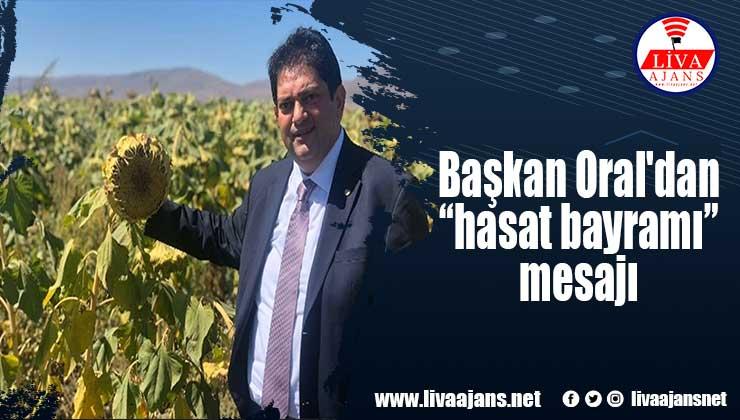"""Başkan Oral'dan """"hasat bayramı"""" mesajı"""